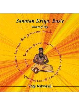 Sanatan Kriya: Basic Essence of Yoga (With CD)