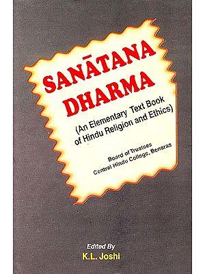 Sanatana Dharma (An Elementary Text Book of Hindu Religion and Ethics)