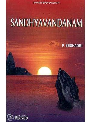 Sandhyavandanam ((Sanskrit Text, Transliteration, Word-to-Word Meaning and Translation))