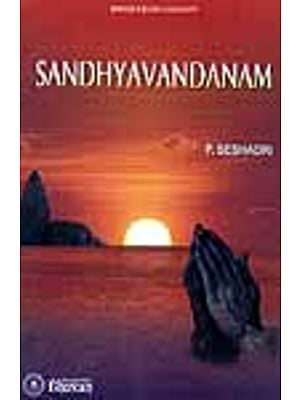 Sandhyavandanam ((Sanskrit Text, Transliteration, Word-to-Word Meaning and Translation))