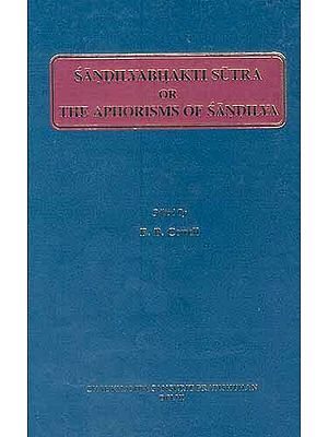 Sandilyabhakti Sutra or The Aphorisms of Sandilya