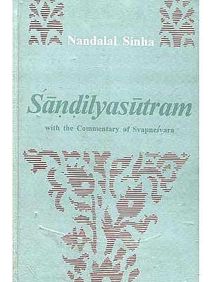 Sandilyasutram with the Commentry of Svapnesvara