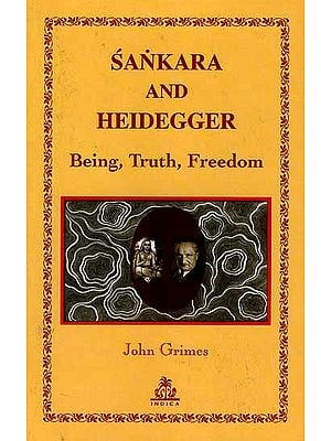 Sankara and Heidegger Being, Truth, Freedom