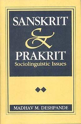 SANSKRIT AND PRAKRIT (Sociolinguistic Issues)
