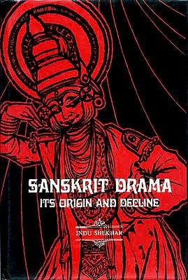 SANSKRIT DRAMA ITS ORIGIN AND DECLINE