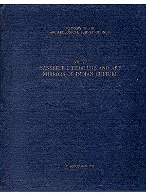 SANSKRIT LITERATURE AND ART MIRRORS OF INDIAN CULTURE