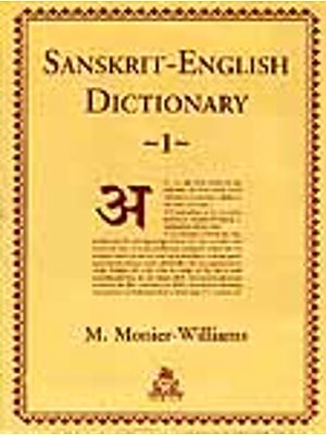 Sanskrit-English Dictionary: Etymologically and Philologically Arranged (In Two Volumes)