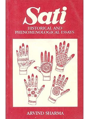 Sati (HISTORICAL AND PHENOMENOLOGICAL ESSAYS)