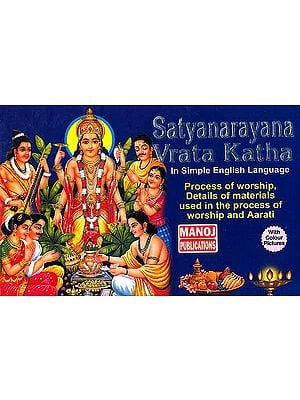 Satyanarayana Vrata Katha: In Simple English Language (Process of worship, Details of materials used in the process of worship and Aarati)