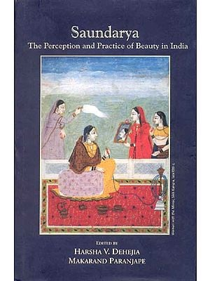 Saundarya (The Perception and Practice of Beauty in India)
