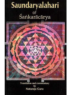 Saundaryalahari of Sankaracarya (Sanskrit Text, Transliteration, Word-to-Word Meaning, Translation and Detailed Commentary)
