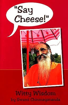 'Say Cheese!' Witty Wisdom by Swami Chinmayananda