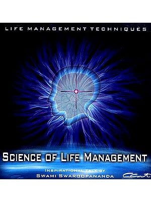 Science of Life Management (Life Management Techniques) (Audio CD): Inspirational Talks by Swami Swaroopananda