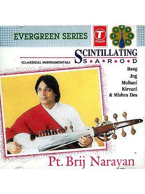 Scintillating Sarod: Classical Instrumental Evergreen Series (Raag Jog Multani Kirvani & Mishra  Des) (Audio CD)