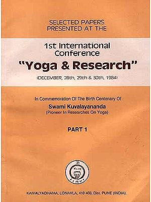 Selected Papers Presented at the Ist International Conference 'Yoga and Research'