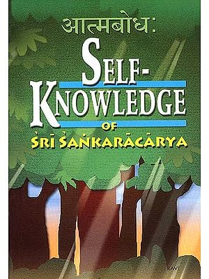 Self-Knowledge of Sri Sankaracarya (Shankaracharya's Atmabodha)