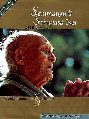 Semmangudi Srinivasa Iyer (Life and Music)