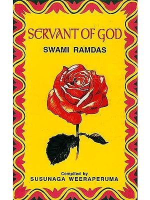 Servant of God: Sayings of a Self-Realised Sage: Swami Ramdas