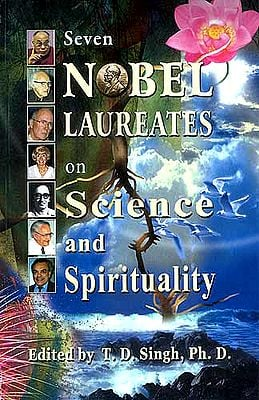 Seven Nobel Laureates on Science and Spirituality