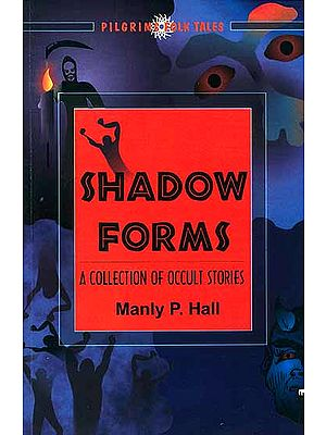 Shadow Forms A Collection of Occult Stories