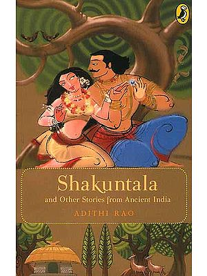 Shakuntala and Other Stories from Ancient India