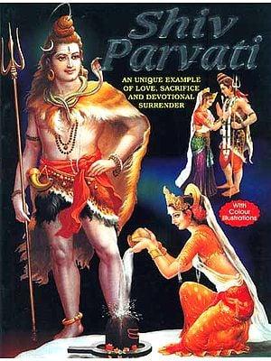 Shiv Paravati: A Unique Example of Love, Sacrifice and Devotional Surrender