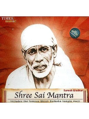Shree Sai Mantra<br>(Includes the famous Shirdi Saibaba Temple Aarti)<br>(Audio CD)