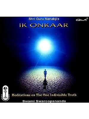 Shri Guru Nanakji's Ik Onkaar (Meditations On The Indivisible Truth) (Audio CD)
