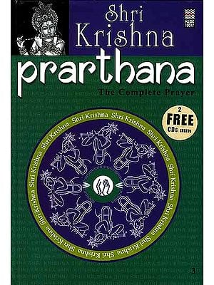 Shri Krishna Prarthana: The Complete Prayer: (With 2 CDs containing the Chants and Prayers) (Complete Book of all the Essential Chants and Prayers with Original Text, Transliteration and Translation in English)