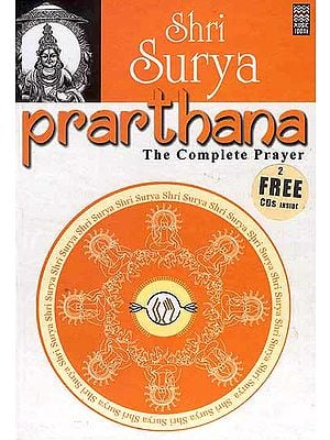 Shri Surya Prarthana: The Complete Prayer:  (With 2 CDs containing the Chants and Prayers) (Complete Book of all the Essential Chants and Prayers with Original Text, Transliteration and Translation in English)