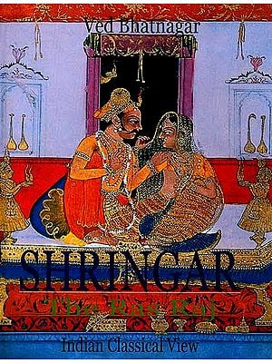 Shringar The Ras Raj: A Classical Indian View