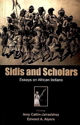 Sidis and Scholars: Essays on African Indians