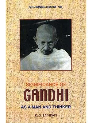 Significance of Gandhi: As a Man and Thinker