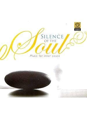 Silence of the Soul: Music for Inner Peace (Audio CD)