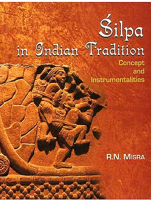 Silpa in Indian Tradition (Concept and Instrumentalities)