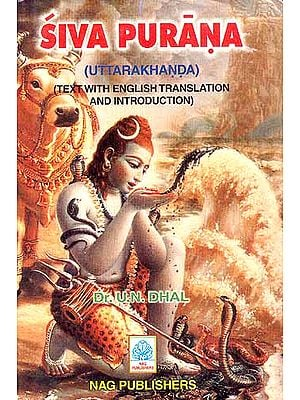 Siva Purana (Uttarakhanda): Text with English Translation And Introduction