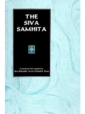 The Siva (Shiva) Samhita