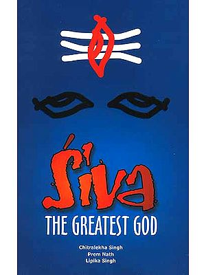 Siva (Shiva) the Greatest God