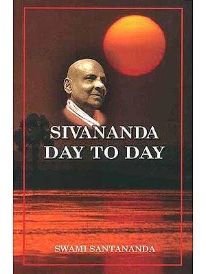 Sivananda Day-to-Day