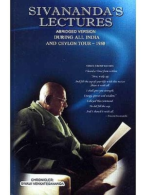 Sivananda's Lectures Abridged Version During All India And Ceylon Tour-1950