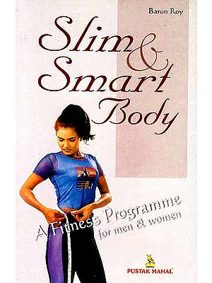 Slim and Smart Body : A Fitness Programme for men and women