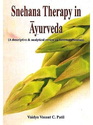 Snehana Therapy in Ayurveda (A descriptive and analytical review on Internal Oleation)