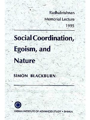 Social Coordination, Egoism, and Nature: Radhakrishnan Memorial Lecture 1995