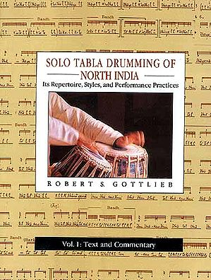 Solo Tabla Drumming Of North India: Its Repertoire, Styles, and Performance Practices (2 Volume Set with 2 Audio Cassettes)
