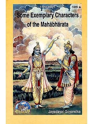 Some Exemplary Characters of the Mahabharata