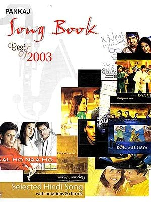 Song Book: Best of 2003 (Selected Hindi Songs with Notations and Chords)