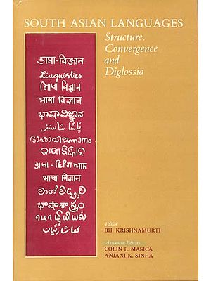 SOUTH ASIAN LANGUAGES (Structure, Convergence and Diglossia)