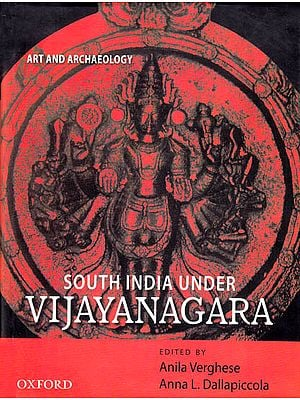 South India Under Vijayanagara (Art and Archaeology)