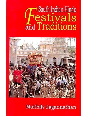 South Indian Hindu Festivals and Traditions