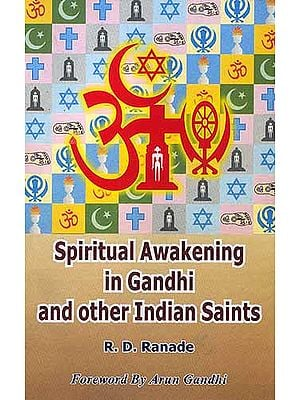 Spiritual Awakening in Gandhi and Other Indian Saints